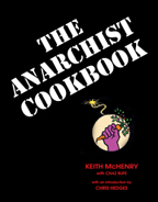 The Anarchist Cookbook, by Keith McHenry with Chaz Bufe, introduction by Chris Hedges 
