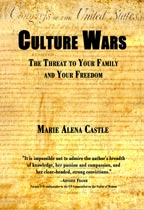 Culture Wars: The Threat to Your Family and Your Freedom, by Marie Alena Castle.   cover graphic
