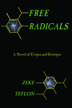Free Radicals: A novel of utopia and dystopia cover graphic