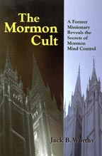 The Mormon Cult, by Jack B. Worthy cover graphic